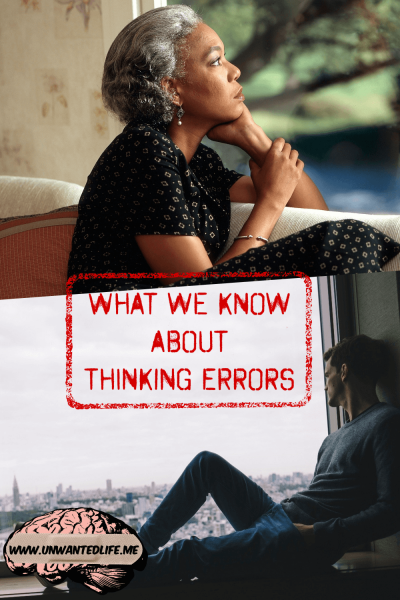 What We Know About Thinking Errors | Mental Health and Wellness | Unwanted Life
