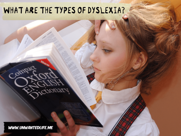 What Are The Types Of Dyslexia?