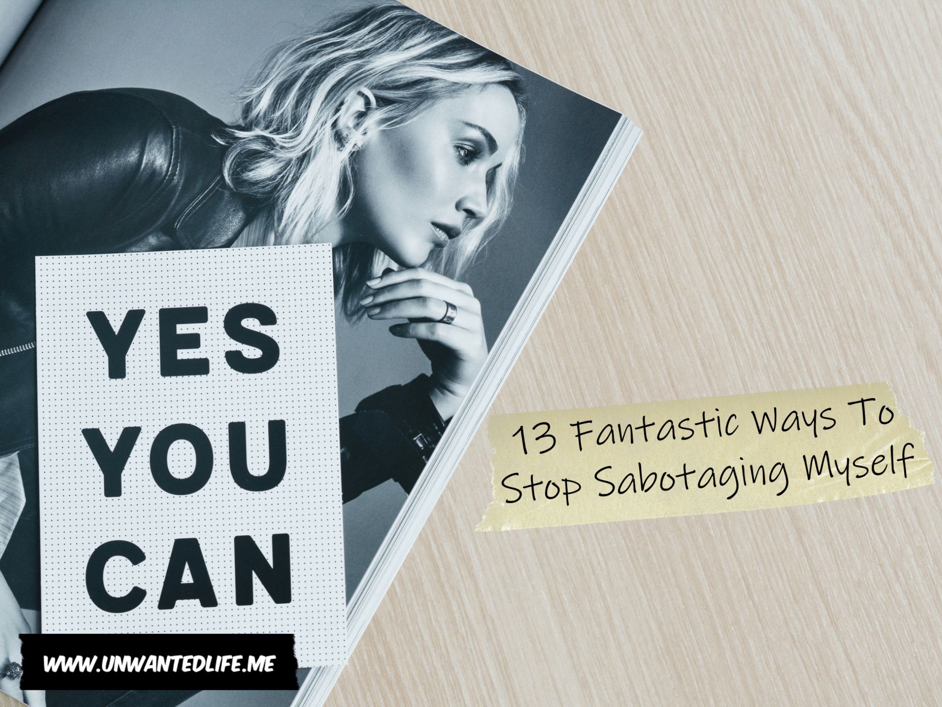 """A photo of a book with a white woman on the cover with the words """"yes you can"""" printed on it to represent the topic of the article - 13 Fantastic Ways To Stop Sabotaging Myself"""