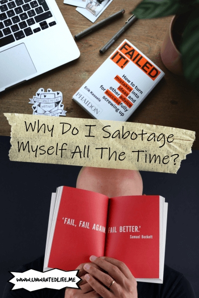 The picture is split in two with the top image being of a self-help book about failing to you've made it and the bottom image being of a bold man holding a book that shows a quote about failing until you've made it. . The two images are separated by the article title - Why Do I Sabotage Myself All The Time?