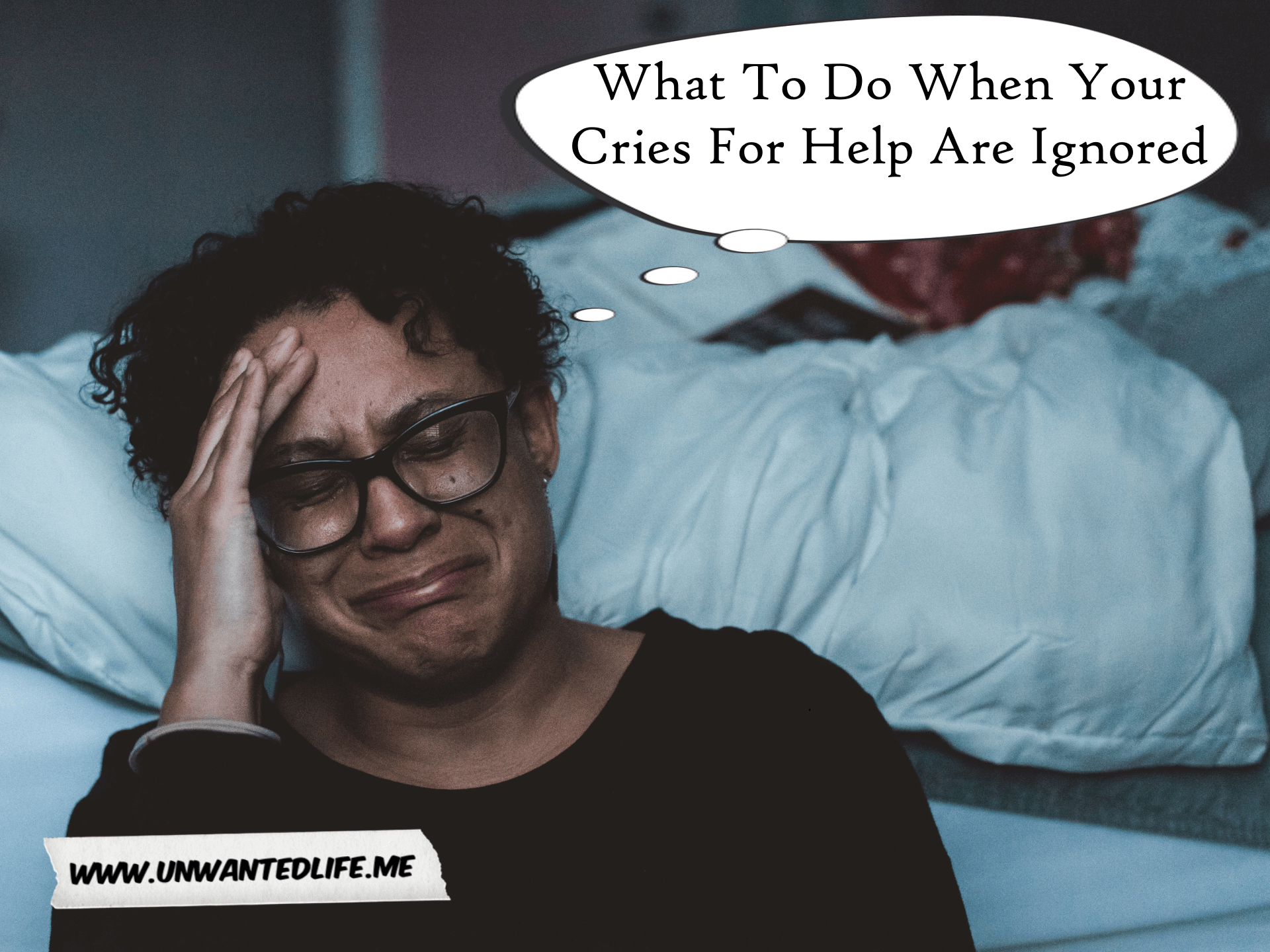 What To Do When Your Cries For Help Are Ignored | Mental Health and Wellbeing