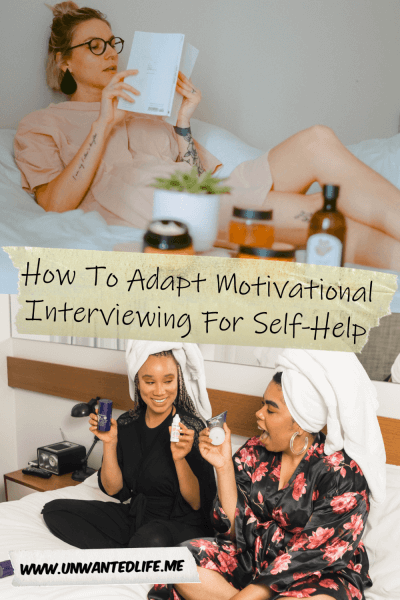 The picture is split in two with the top image being of a white woman laying on her bed reading a book with some self-care items in the foreground and the bottom image being of two black women sitting on bed pampering themselves with a make over. The two images are separated by the article title - How To Adapt Motivational Interviewing For Self-Help