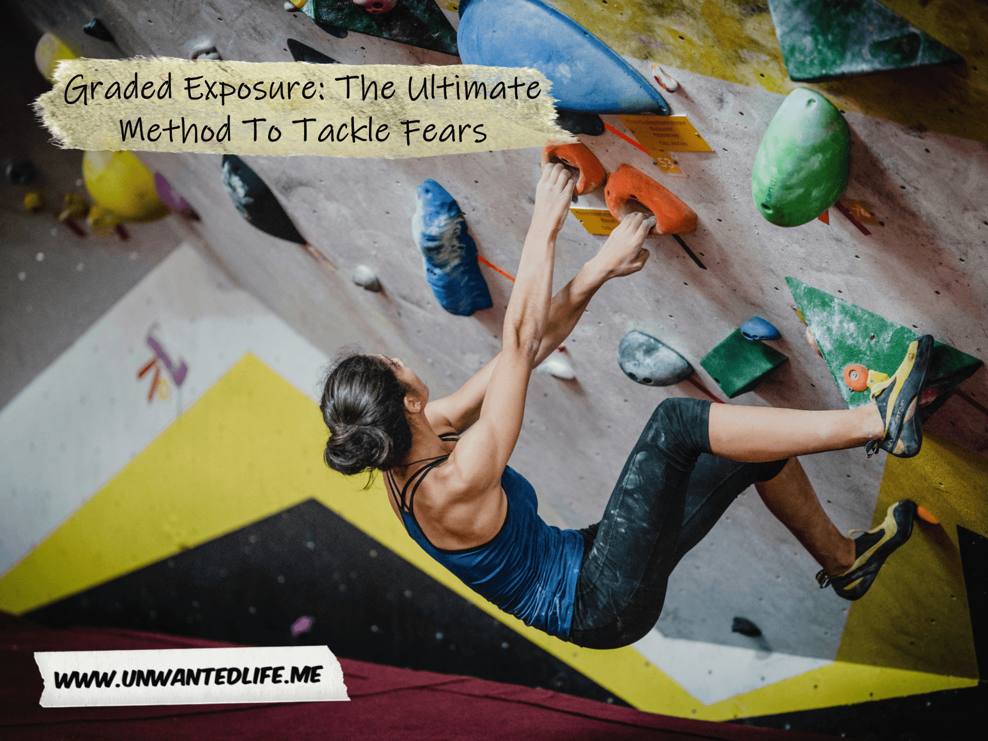 A photo of a white woman doing indoor rock-climbing to represent the topic of the article - Graded Exposure: The Ultimate Method To Tackle Fears