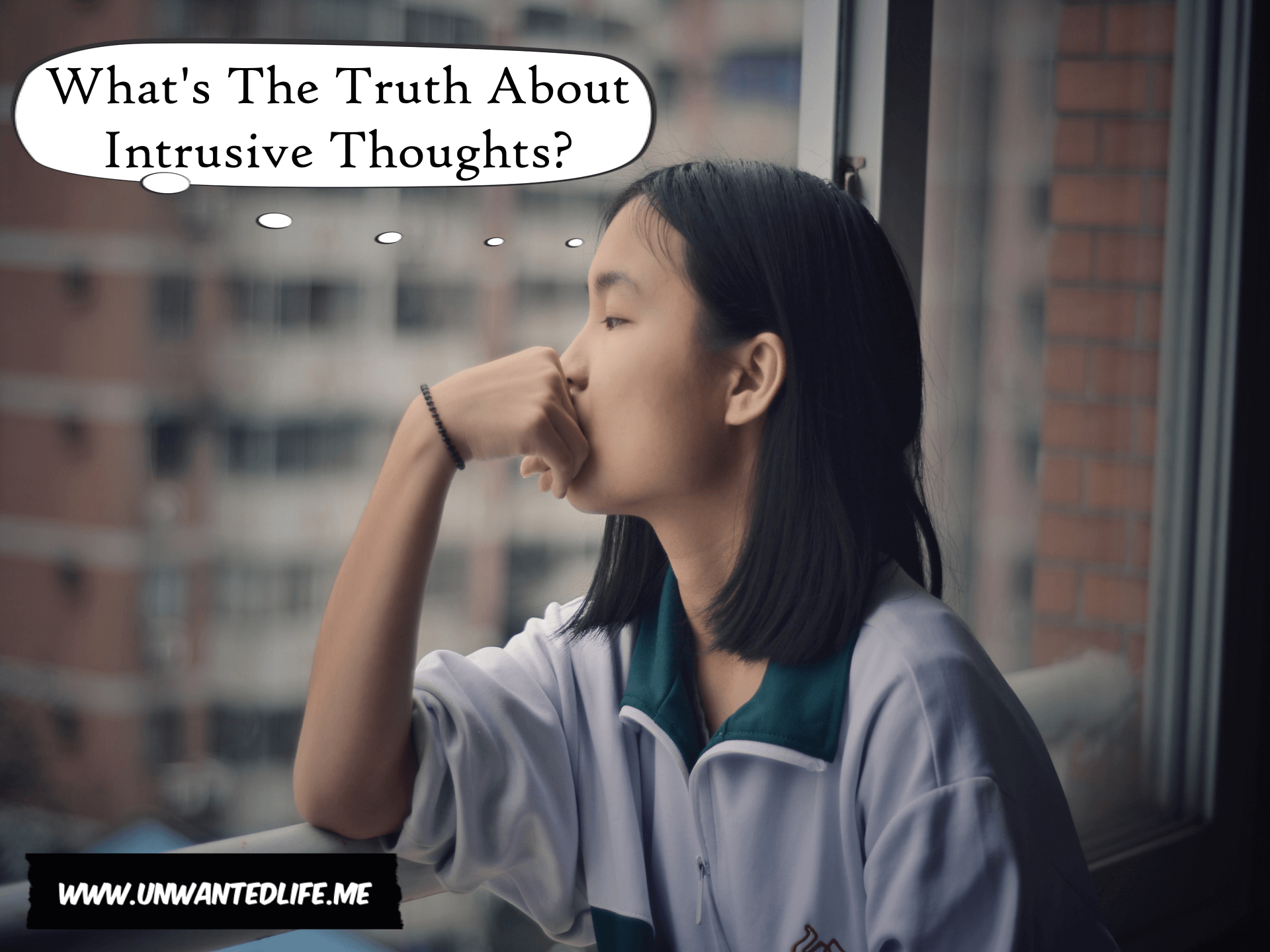 "A picture chosen to represent intrusive thoughts of a young Asian woman looking out of a window with a though bubble above their head which says ""What's The Truth About Intrusive Thoughts?"""