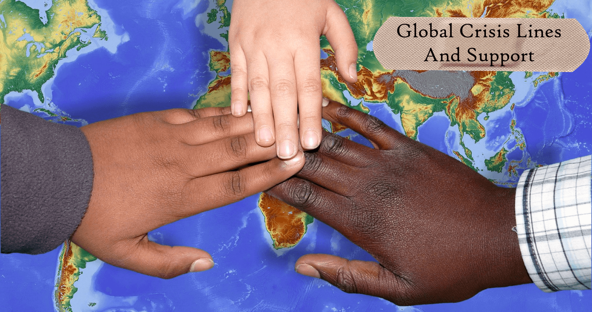 The banner image of three people of different ethnic groups bringing their hands together over a map of the world to represent the page - Global Crisis and Support Information Found on Unwanted Life