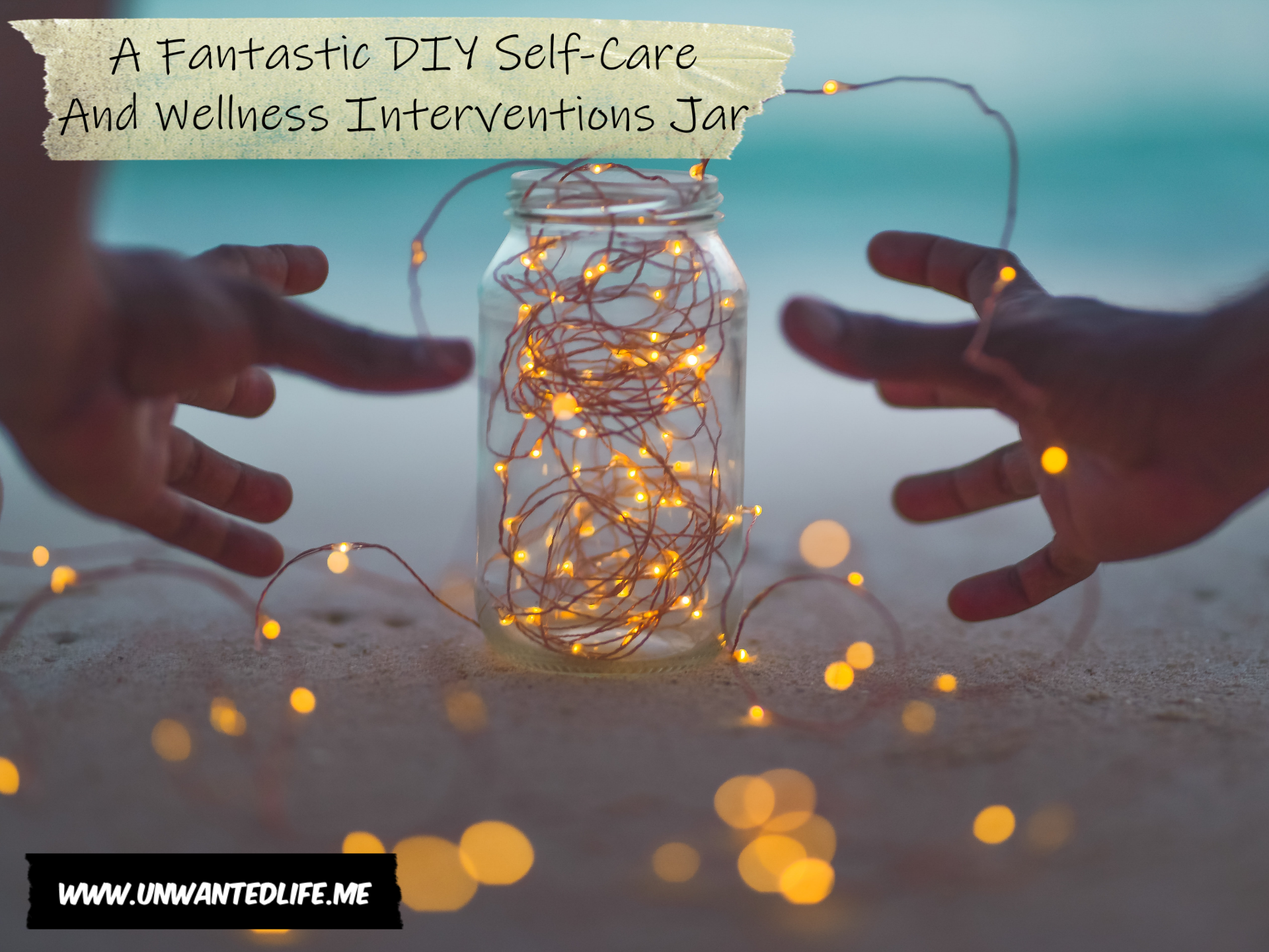 A pair of hands reaching for a jar overflowing with fairy lights to represent A Fantastic DIY Self-Care And Wellness Interventions Jar