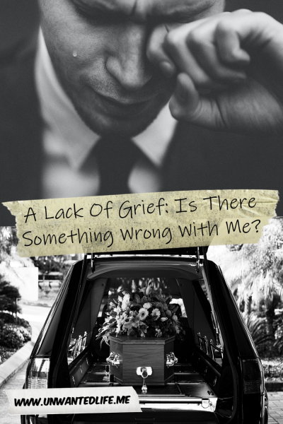The picture is split in two with the top image being of a white man I a suit crying and the bottom image being of a coffin in the back of a hearse, with both images being in black and white. The two images are separated by the article title - A Lack Of Grief: Is There Something Wrong With Me?