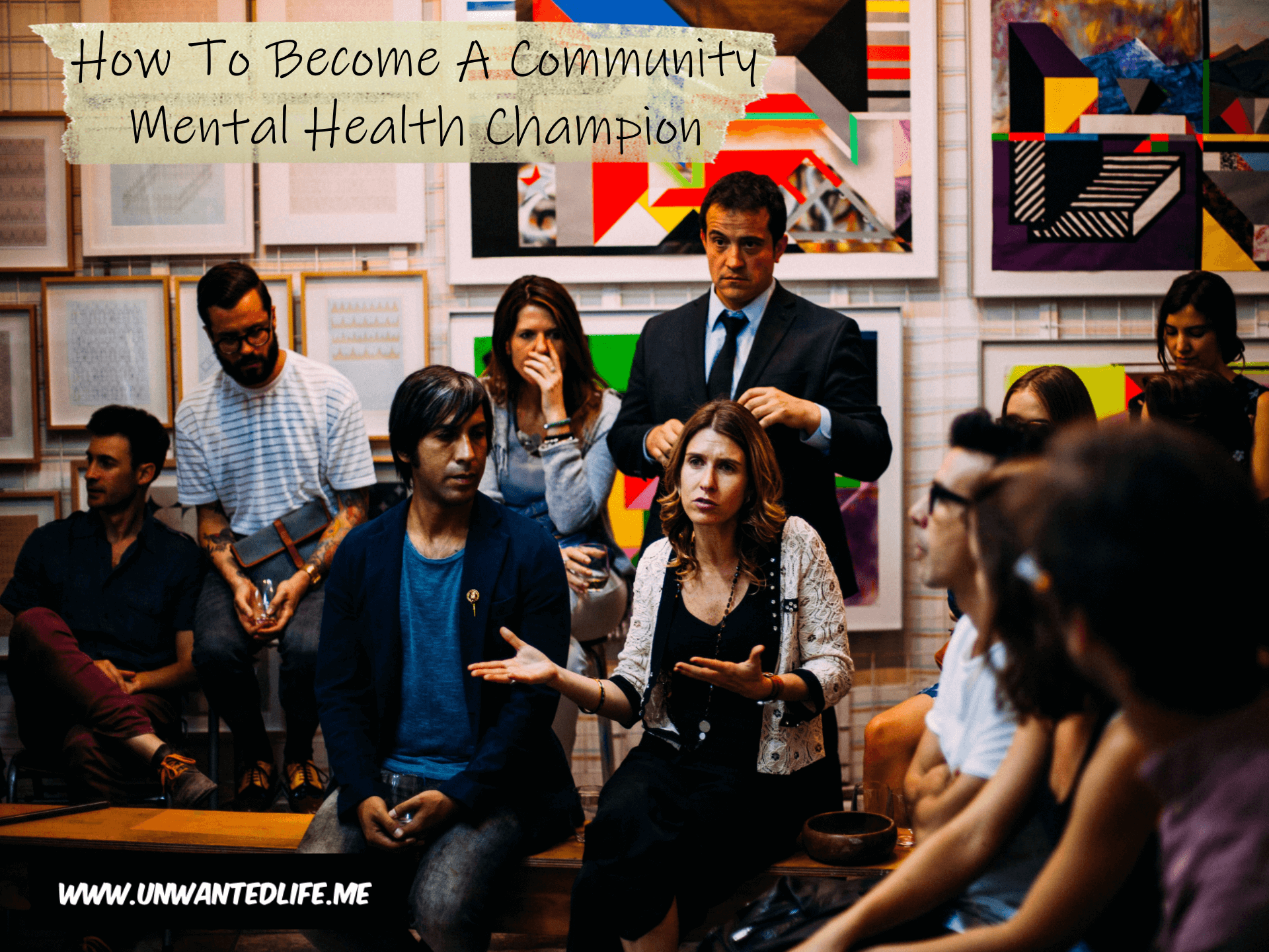 How To Become A Community Mental Health Champion | Wellbeing and Wellness | Unwanted Life