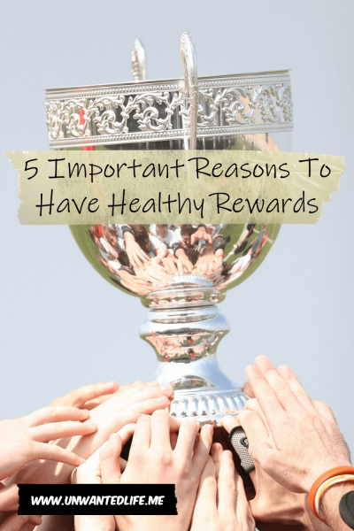 5 Important Reasons To Have Healthy Rewards | Mental Health and Wellbeing | Unwanted Life