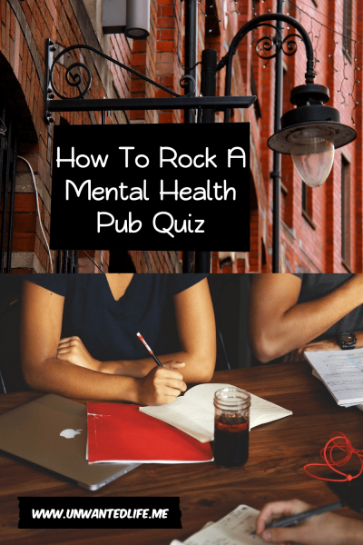 How To Rock A Mental Health Pub Quiz | Wellbeing, Wellness, and Workplace | Unwanted Life