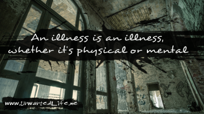"A Mental Health and Inspirational Quote created by Unwanted Life that says ""An illness is an illness, whether it's physical or mental"" wrote across a black ink mark which is backed by an abandoned building to represent a new bit of Unwanted Life did over the last year"