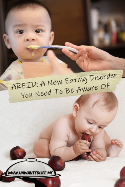 The picture is split in two with the top image being of a baby being spoon fed food and the bottom image being of a baby putting fruit into its mouth. The two images are separated by the article title - ARFID: A New Eating Disorder You Need To Be Aware Of