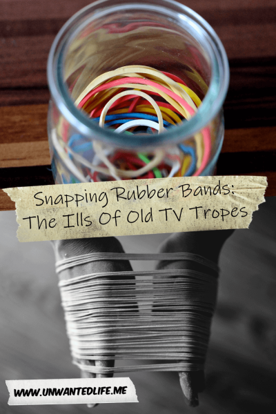 The picture is split in two with the top image being of a a jar of rubber bands of mixed colours and the bottom image being of a pair of hands with multiple rubber bands around them. The two images are separated by the article title - Snapping Rubber Bands: The Ills Of Old TV Tropes