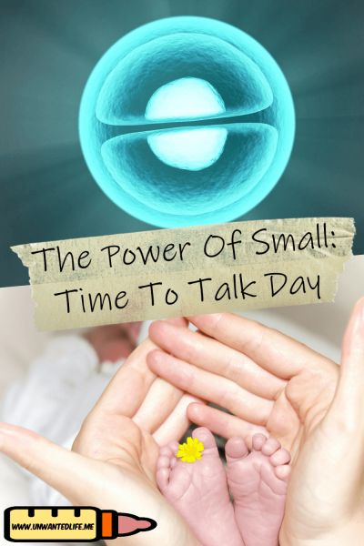 The picture is split in two with the top image being of an a single cell dividing and the bottom image being of a woman's hands cradling the small feet of a baby. The two images are separated by the article title - The Power Of Small: Time To Talk Day
