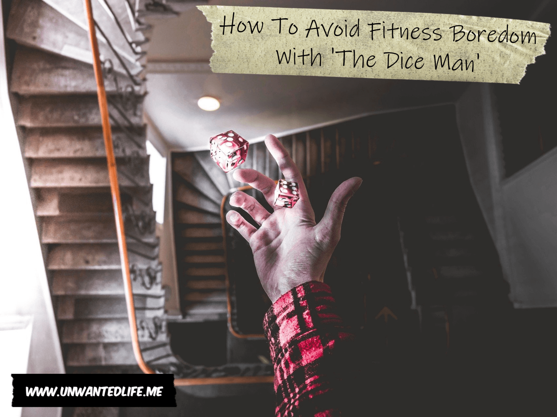 A photo a white man's hand casting dice into a stairwell to represent the topic of the article - How To Avoid Fitness Boredom With 'The Dice Man'