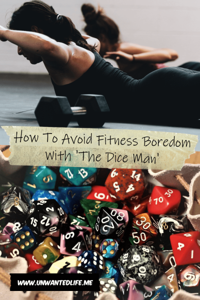 The picture is split in two with the top image being of a two women exercising together and the bottom image being of a bag overfloating with dice. The two images are separated by the article title - How To Avoid Fitness Boredom With 'The Dice Man'
