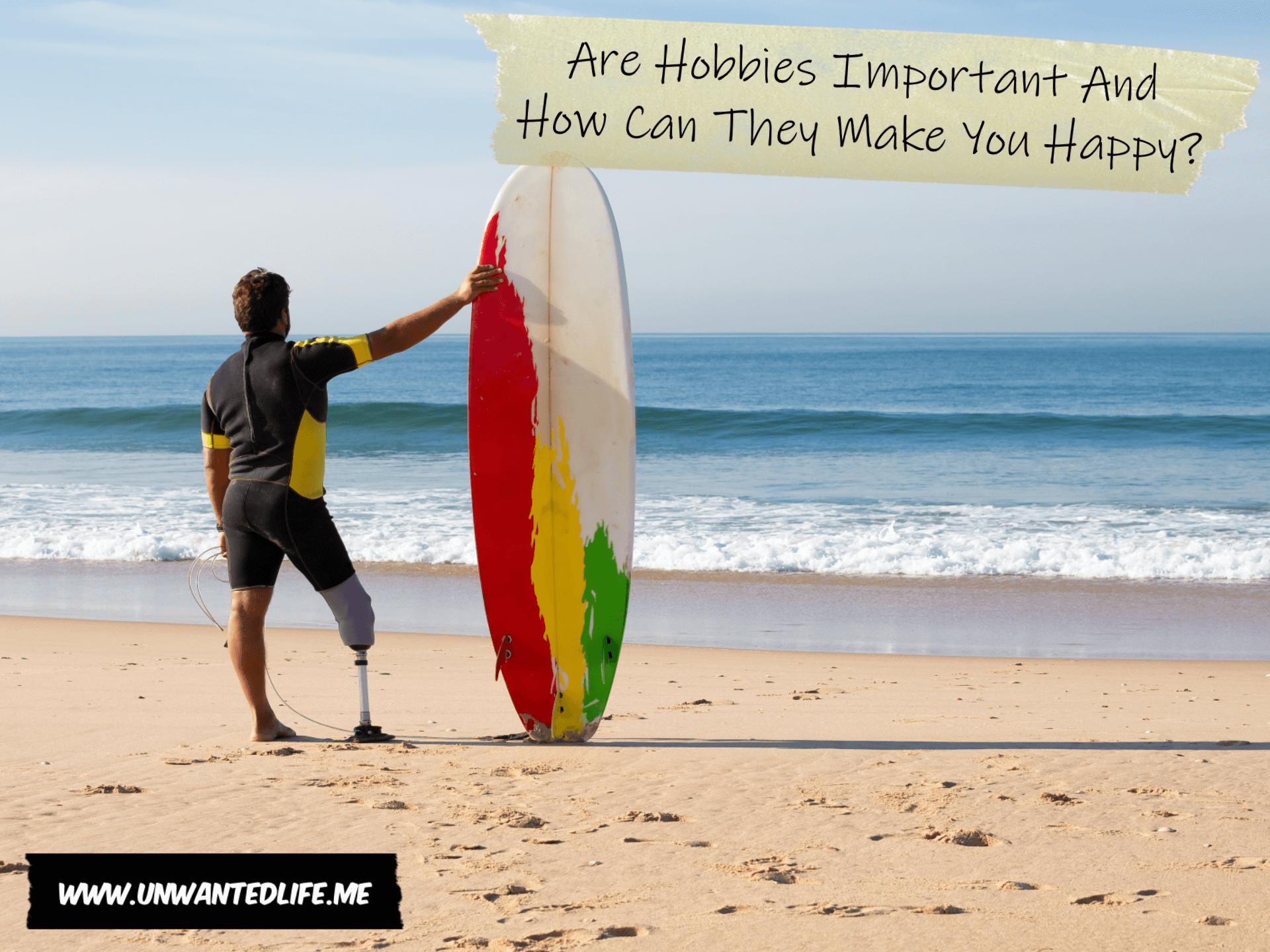 A photo of surfer with a prosthetic right leg looking out at the sea with their surfboard to represent the topic of the article - Are Hobbies Important And How Can They Make You Happy?
