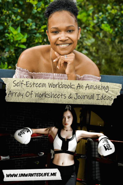 The picture is split in two with the top image being of a black woman smiling and looking at the camera while seated on a bench, and the bottom image being of an east Asian woman in boxing gear leaning in the corner of a boxing ring. The two images are separated by the article title - Self-Esteem Workbook: An Amazing Array Of Worksheets & Journal Ideas