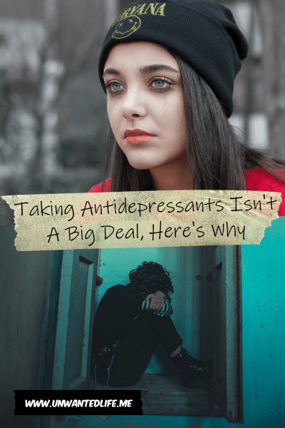 The picture is split in two with the top image being of a white girl wearing a black Nirvana beanie crying. The bottom image being of a punk curled up in a doorway. The two images are separated by the article title - Taking Antidepressants Isn't A Big Deal, Here's Why